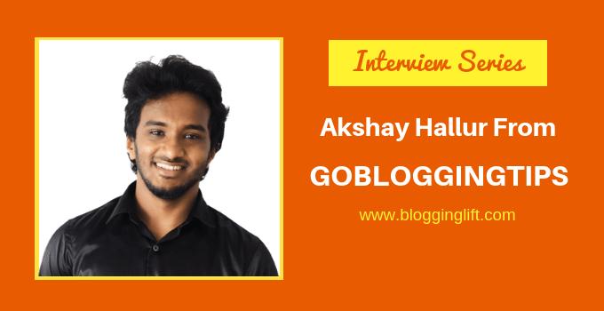 akshay hallur interview gobloggingtips com
