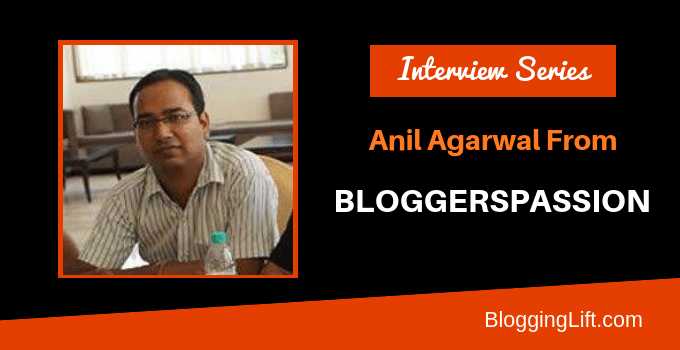anil agarwal interview bloggerspassion com