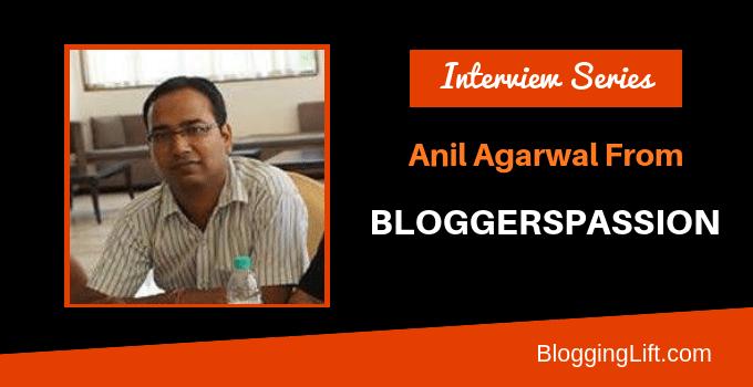 anil agarwal interview bloggerspassion com