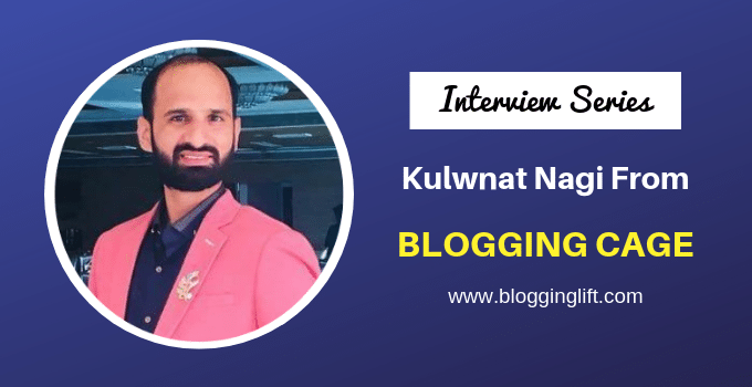 Kulwant Nagi Interview founder of Blogging Cage
