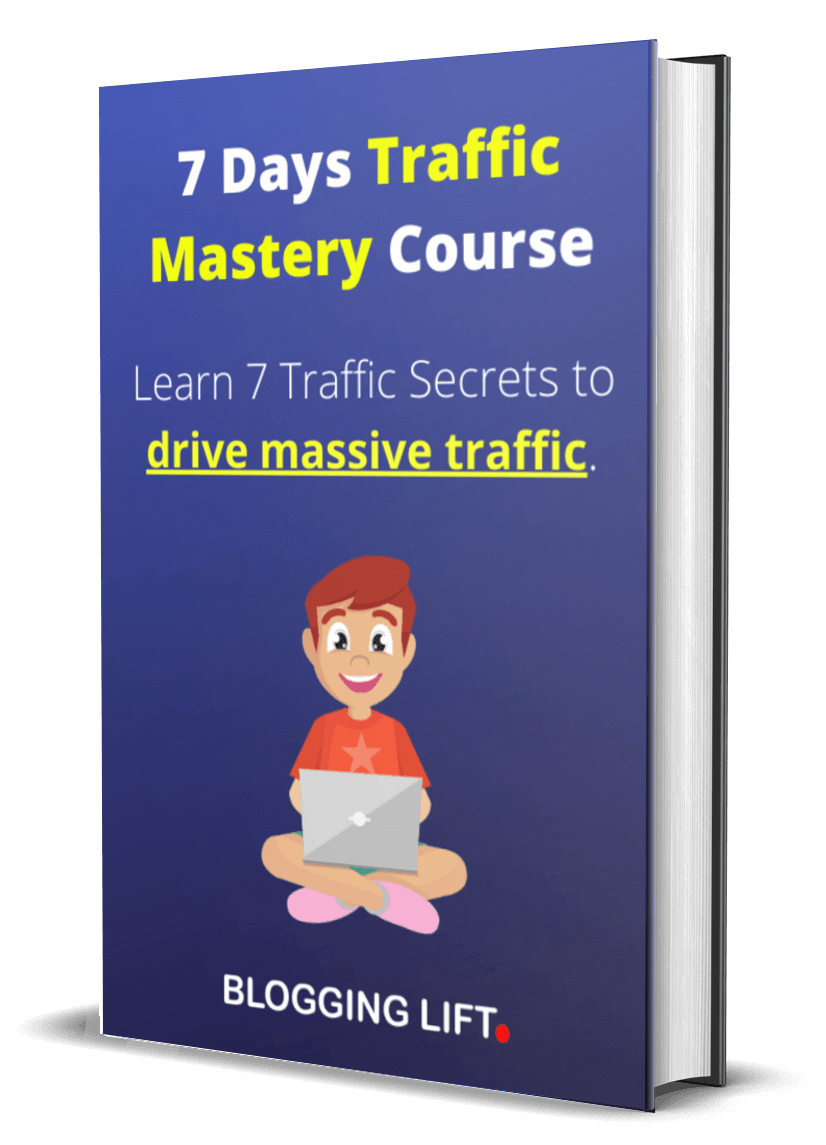 7 days Traffic Mastery Course by BloggingLift
