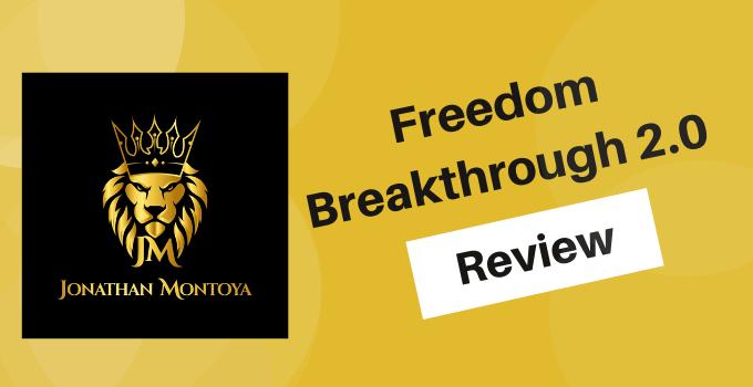 johnathan montoya freedom breakthrough 2.0 review